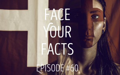 Face Your Facts: EPISODE 60