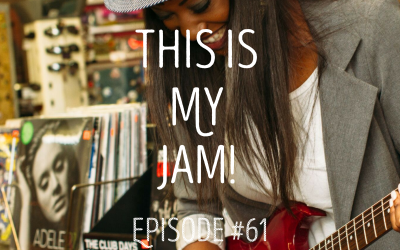 This Is My Jam!: EPISODE 61
