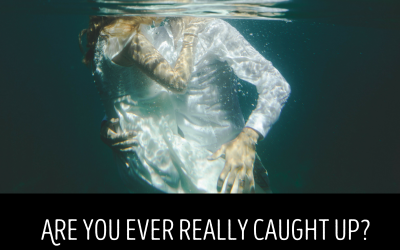 Are you ever really caught up?: EPISODE 79