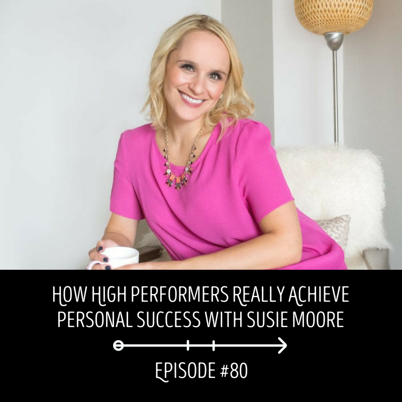 How High Performers Really Achieve Personal Success: EPISODE 80