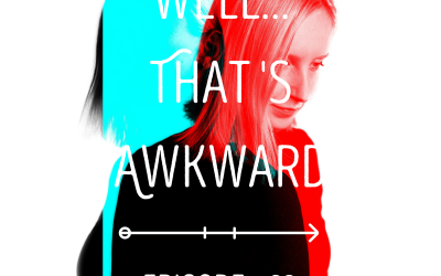 Well…that was awkward: EPISODE 83