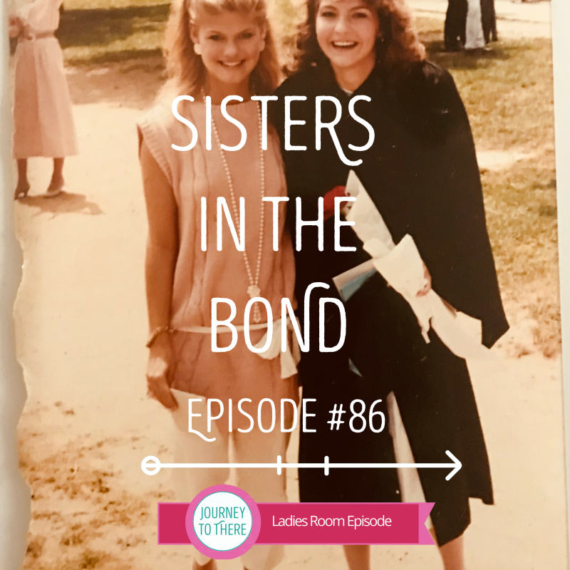Sisters In The Bond: EPISODE 86